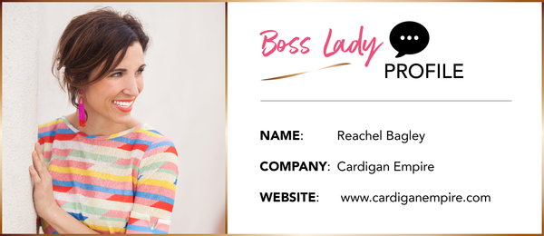 BOSS LADY INTERVIEW: Reachel Bagley from Cardigan Empire
