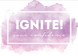 Ignite! Your Confidence 90-Day System