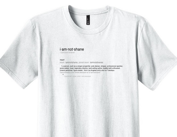 IAMNOTSHANE Definition T-Shirt