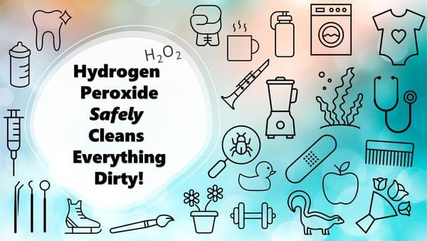 Natural Cleaning With Hydrogen Peroxide