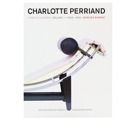 Charlotte Perriand - Complete Works, Volume 1: 1903-1940*