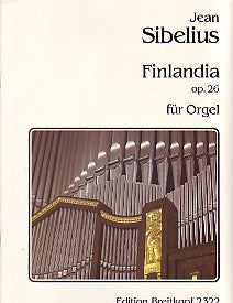 Sibelius, J.: Finlandia Op.26 for Organ
