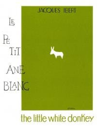 Ibert, J.: The Little White Donkey