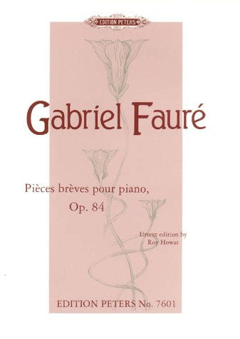 Faure, G.: Pieces breves pour piano, Op.84