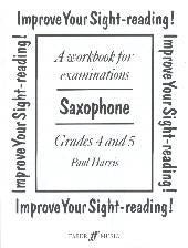 Improve Your Sight-Reading Saxophone - Gd 4 & 5
