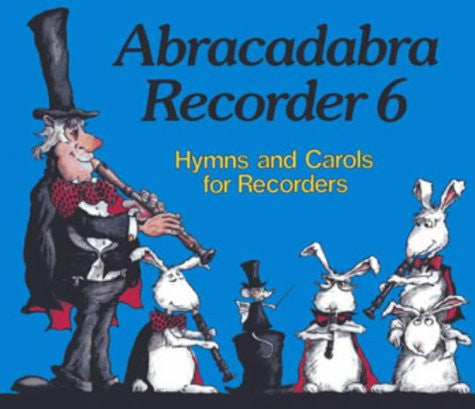 Abracadabra Recorder 6 - Hymns and Carols