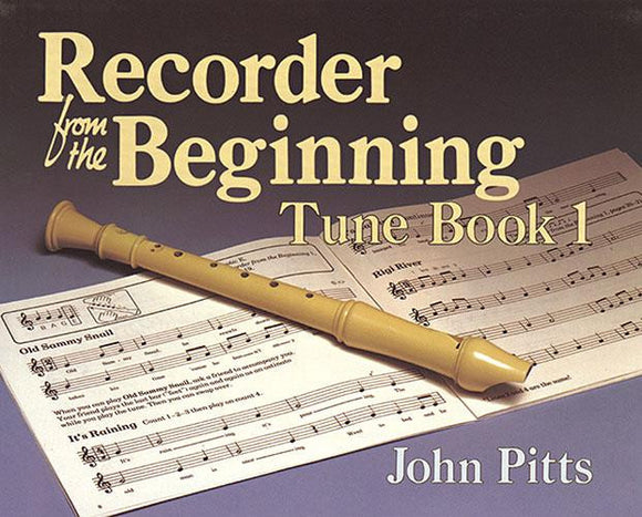 Recorder from the Beginning Tune Book 1