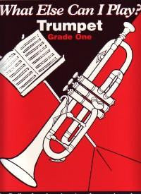 What Else Can I Play? Trumpet Grade 1