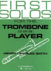 First Solos for the Trombone (or Euph.) Player