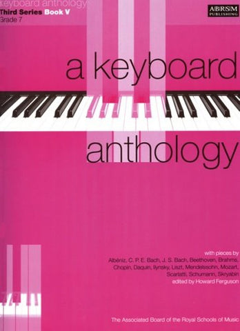 A Keyboard Anthology (3rd Series, Bk 5, Grade 7
