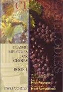 Classic Melodies for Choirs Book 1