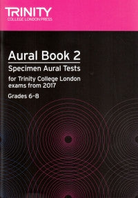 Aural Tests from 2017 - Book 2 (Grades 6 - 8)
