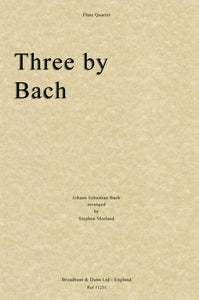 Three by Bach, Arr. Four Flutes