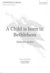 A Child is born in Bethlehem Archer SATB