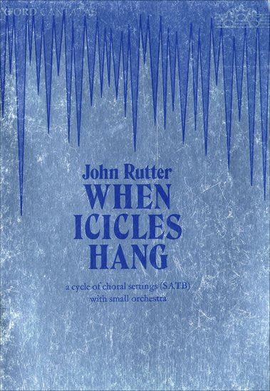 Rutter, J.: When Icicles Hang - SATB