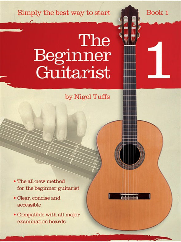 Nigel Tuffs: The Beginner Guitarist - Book 1