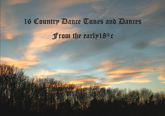 16 Country Dance Tunes and Dances from the early 18th Century