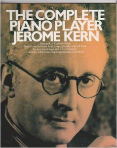 The Complete Piano Player: Jerome Kern
