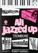 Ramskill: All Jazzed Up Trombone BC