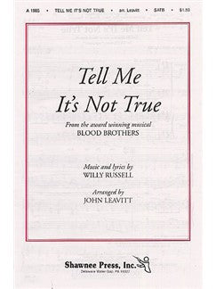 Willy Russell: Tell Me It's Not True (Blood Brothers) - SATB