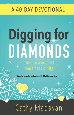 Digging For Diamonds: A 40-Day Devotional Book