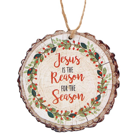 Jesus is the Reason Wood Slice Ornament Code: G4797