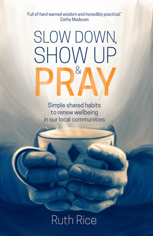 Slow Down Show Up & Pray Book