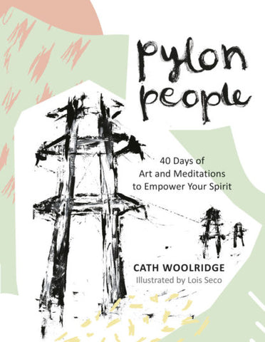 Pre-Order Pylon People - 40 Days of Art and Meditations to Empower Your Spirit