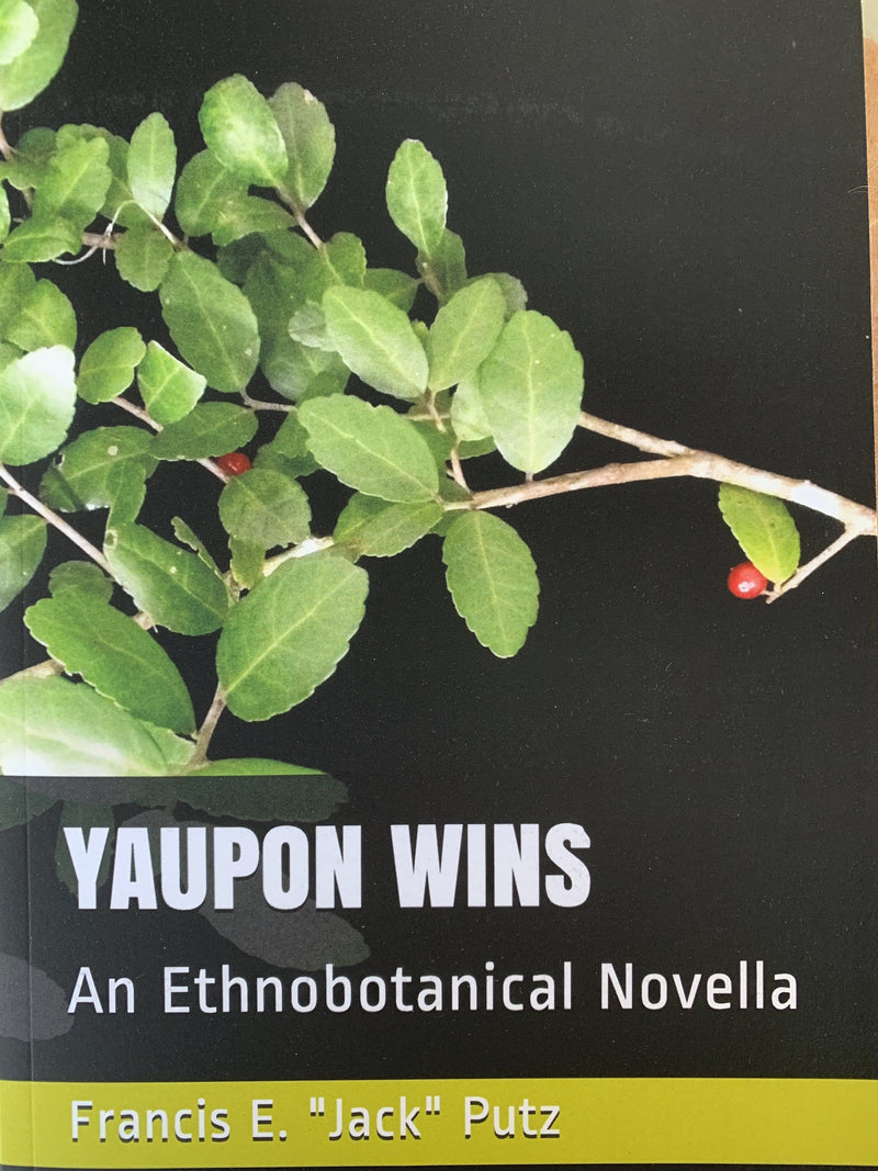 Yaupon Wins: An Ethnobotanical Novella - Yaupon Brothers American Tea Co.