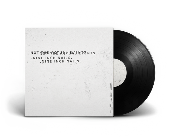 NOT THE ACTUAL EVENTS <br/><span>BRAND NEW NINE INCH NAILS <br/>1XLP + HI RES DIGITAL</span>