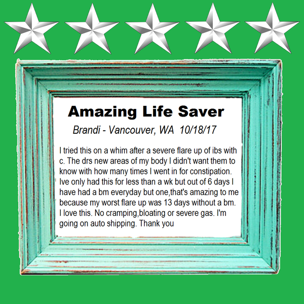 Amazing Life Saver - Brandi's 5-star review of our natural IBS Treatment for for IBS-C symptoms