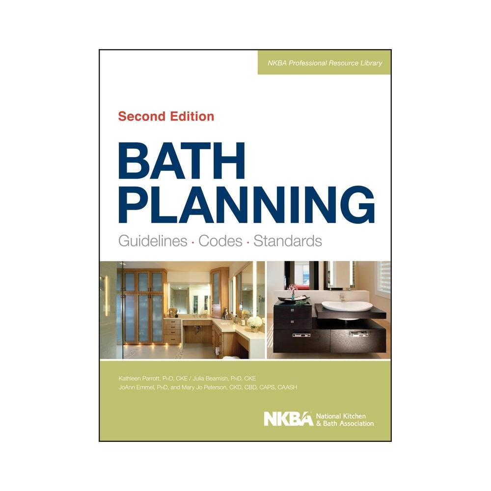 Bath Planning: Guidelines, Codes, Standards (NKBA Professional ...