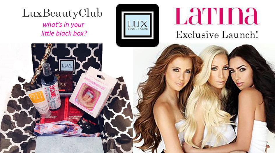 Lux Beauty Club Launching on Latina Magazine SOON!