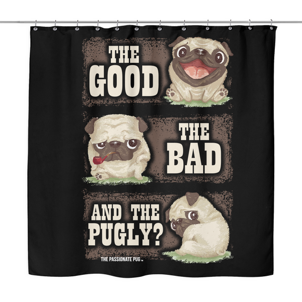 The Good The Bag And The Pugly Shower Curtain