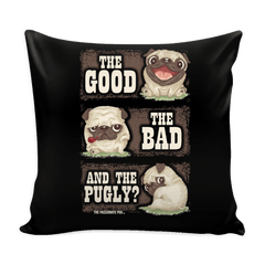 The Good, The Bad And The Pugly? Pillow Case - thepassionatepug - And the Pugly?