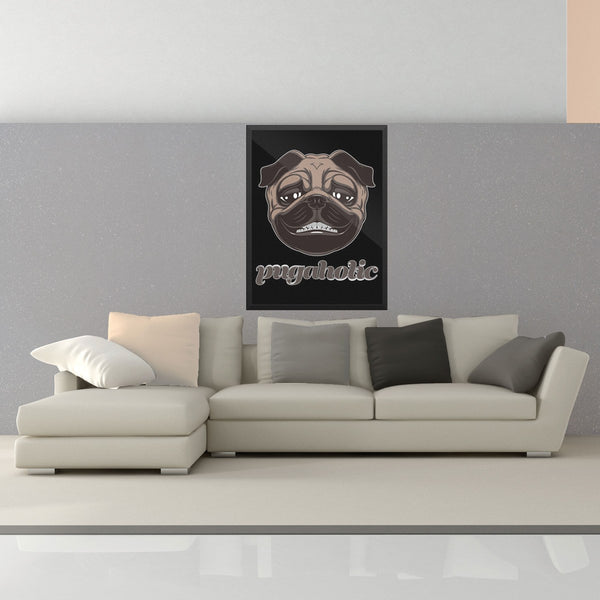 Pugaholic Wall Art - the passionate pug - 18×24 Framed - 2