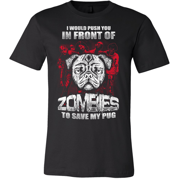 Men's I Would Push You In Front Of Zombies T-shirt - thepassionatepug - Canvas Mens Shirt / Black / S - 1