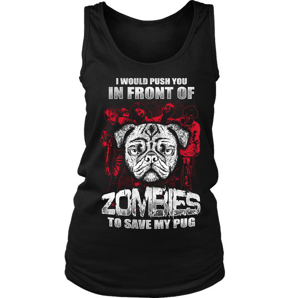 Women's I Would Push You In Front Of Zombies T-shirt - thepassionatepug - District Womens Tank / Black / S - 3