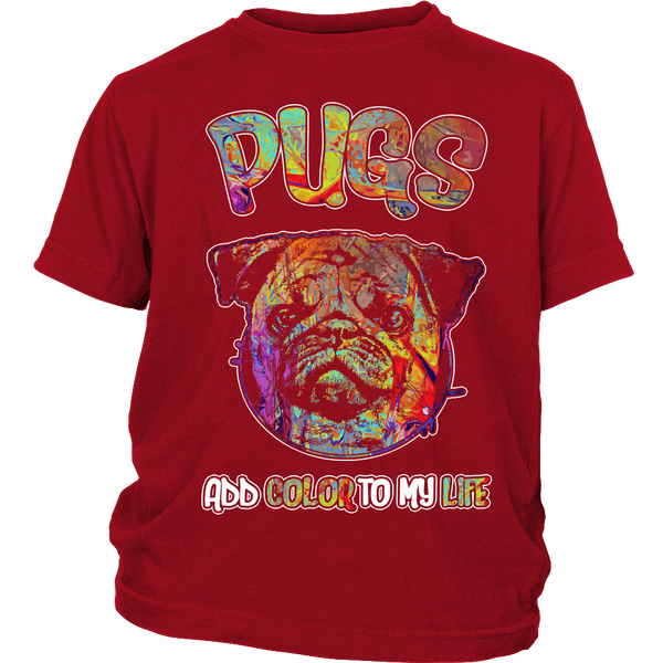 Pugs Add Color To My Life Kids T-shirt - the passionate pug - District Youth Shirt / Red / XS - 2