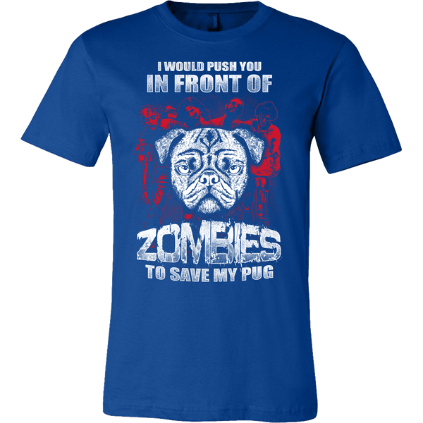 Men's I Would Push You In Front Of Zombies T-shirt - thepassionatepug - Canvas Mens Shirt / True Royal / S - 2