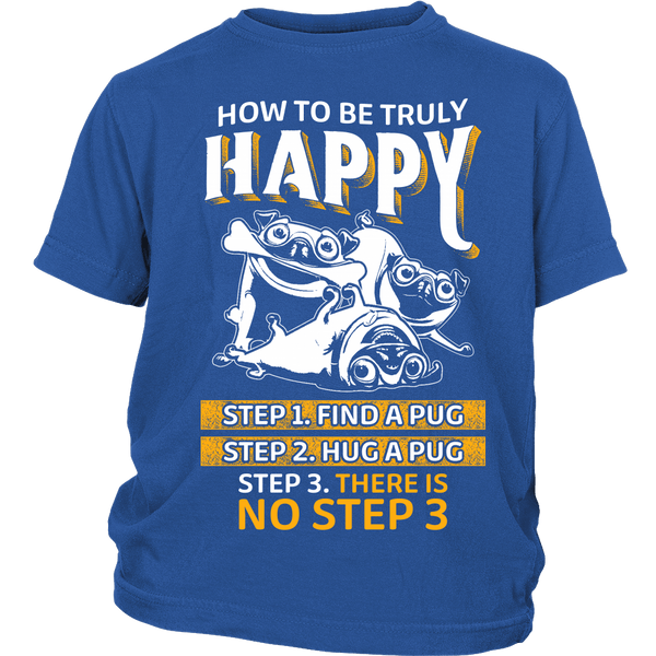 How To Be Truly Happy Kids T-shirt - the passionate pug - District Youth Shirt / Royal Blue / XS - 1