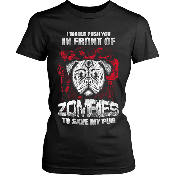 Women's I Would Push You In Front Of Zombies T-shirt - thepassionatepug - District Womens Shirt / Black / XS - 2