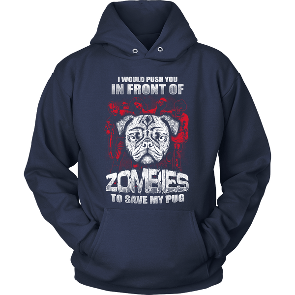 I Would Push You In Front Of Zombies To Save My Pug Hoodie - the passionate pug - Hoodie / Navy / S - 2