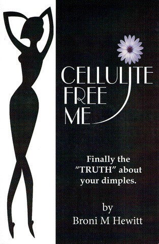 Cellulite Free Me by Broni M Hewitt - Book