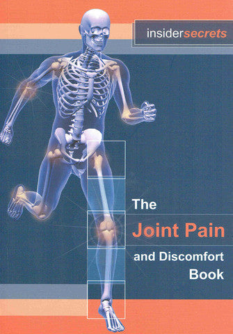 Insiders Secrets - The Joint Pain and Discomfort Book