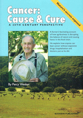Cancer: Cause & Cure by Percy Weston - Book