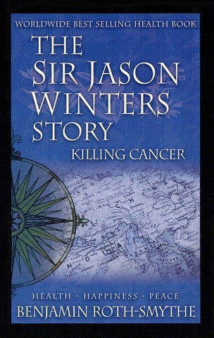 The Sir Jason Winters Story: Killing Cancer by Sir Jason Winters - Book Paperback