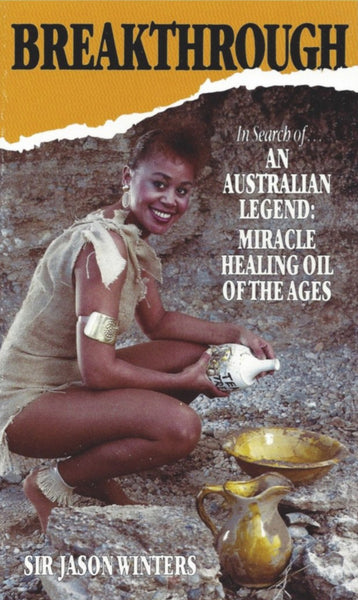 Breakthrough - In Search Of The Australian Legend: Miracle Healing Oil Of The Ages by Sir Jason Winters - Book