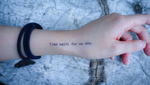 Load image into Gallery viewer, Life Lesson Quote.Time Flies Tattoo - LAZY DUO TATTOO