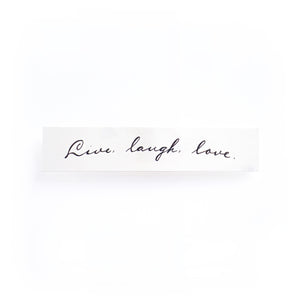 Positive Vibes・Live Laugh Love Tattoo - LAZY DUO TATTOO